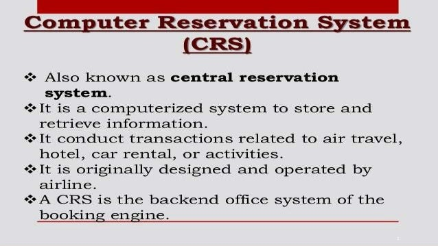 computerized reservation system Computer reservation systems are owned and operated by airlines while the airlines have found the systems to be profitable, the one sys- tem that was not owned by an airline has ceased operating 16/.