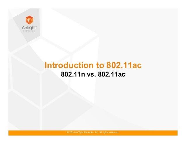 AirTight 11ac Webinar Series, Aession 1 - Intro to 802.11ac - June 10 2014