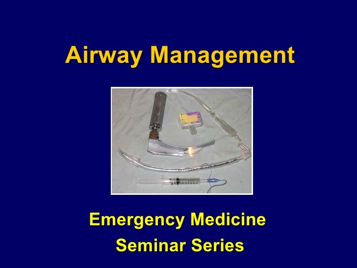 Airway Management Emergency Medicine  Seminar Series