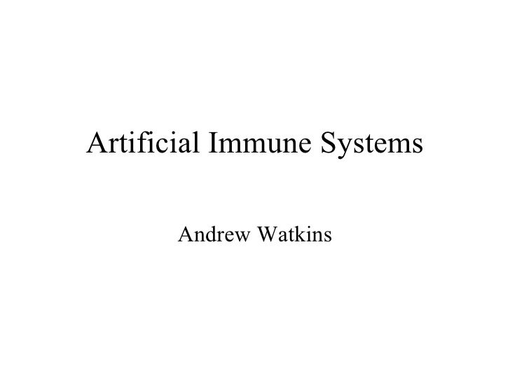 Artificial Immune Systems      Andrew Watkins