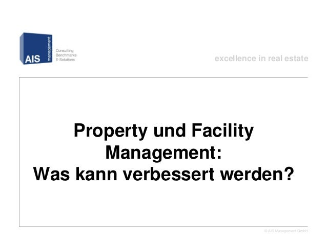 excellence in real estate    Property und Facility       Management:Was kann verbessert werden?                           ...