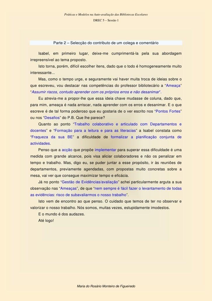 Práticas e Modelos na Auto-avaliação das Bibliotecas Escolares                                          DREC 5 – Sessão 1 ...