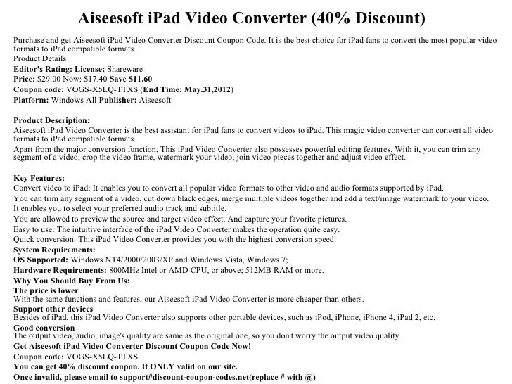 Aiseesoft iPad Video Converter (40% Discount)Purchase and get Aiseesoft iPad Video Converter Discount Coupon Code. It is t...