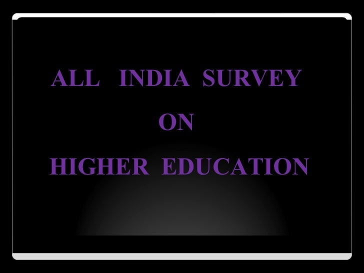 ALL INDIA SURVEY      ONHIGHER EDUCATION