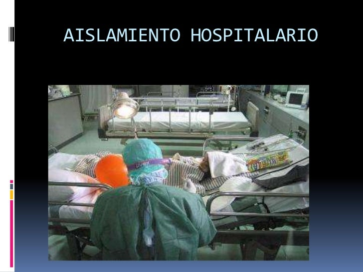 AISLAMIENTO HOSPITALARIO<br />