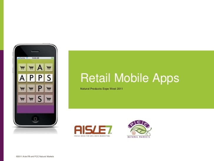Retail Mobile Apps<br />FPO<br />Natural Products Expo West 2011<br />