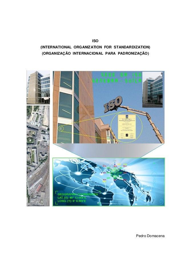 ISO(INTERNATIONAL ORGANIZATION FOR STANDARDIZATION)(ORGANIZAÇÃO INTERNACIONAL PARA PADRONIZAÇÃO)                          ...
