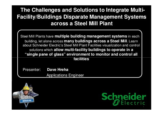 The Challenges and Solutions to Integrate Multi-Facility/Buildings Disparate Management Systems Across a Steel Mill Plant – Dave Hreha