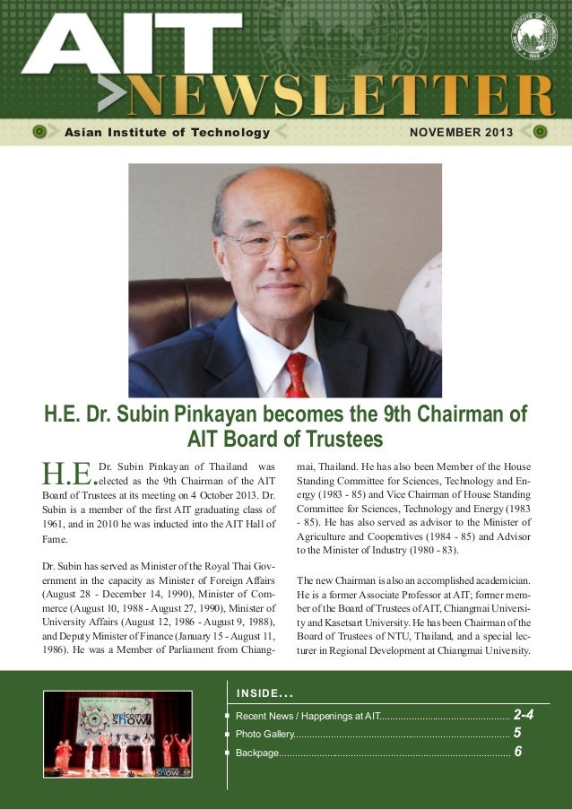 1  NOVEMBER 2013  Asian Institute of Technology  	  NOVEMBER 2013  H.E. Dr. Subin Pinkayan becomes the 9th Chairman of AIT...