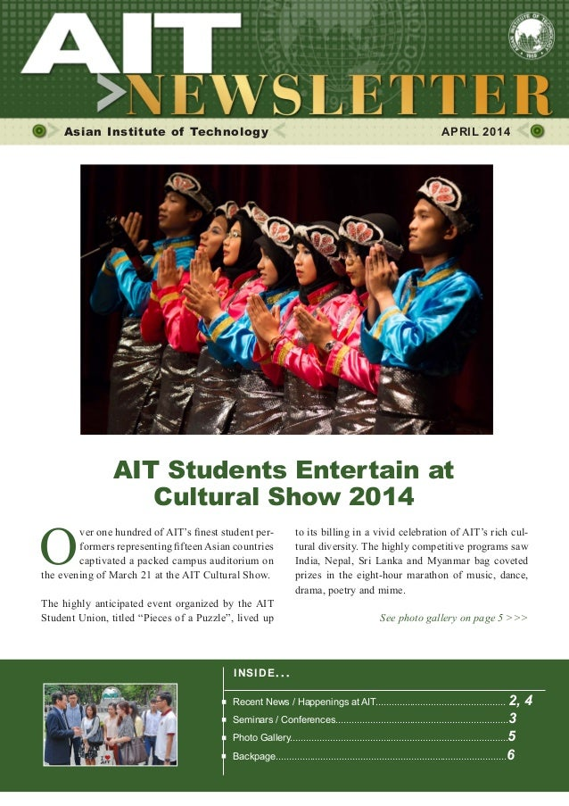 1APRIL 2014 Asian Institute of Technology  APRIL 2014 O ver one hundred of AIT's finest student per- formers representing...