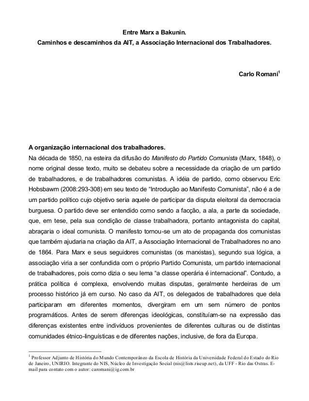 Entre Marx a Bakunin.  Caminhos e descaminhos da AIT, a Associação Internacional dos Trabalhadores.  Carlo Romani1  A orga...