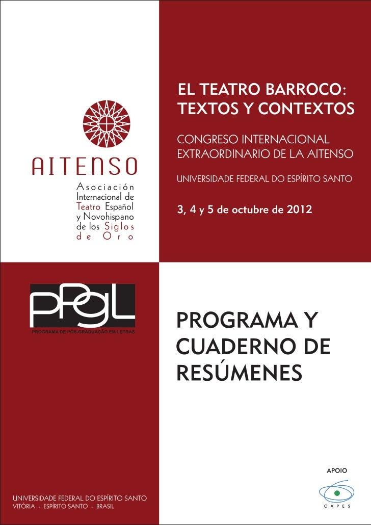 ASOCIACIÓN INTERNACIONAL DE TEATRO ESPAÑOL Y  NOVOHISPANO DE LOS SIGLOS DE ORO (AITENSO)  PROGRAMA DE PÓS-GRADUAÇAO EM LET...