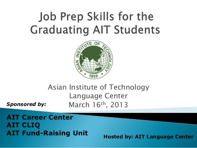 Asian Institute of Technology                    Language CenterSponsored by:       March 16th, 2013AIT Career CenterAIT C...