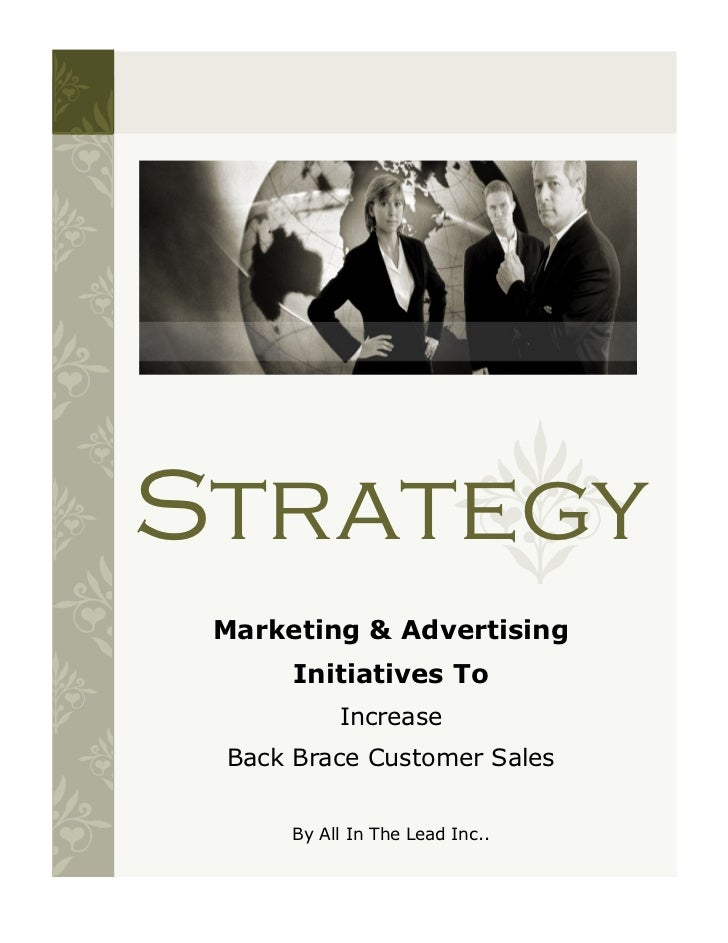 Strategy Marketing & Advertising      Initiatives To           Increase Back Brace Customer Sales      By All In The Lead ...