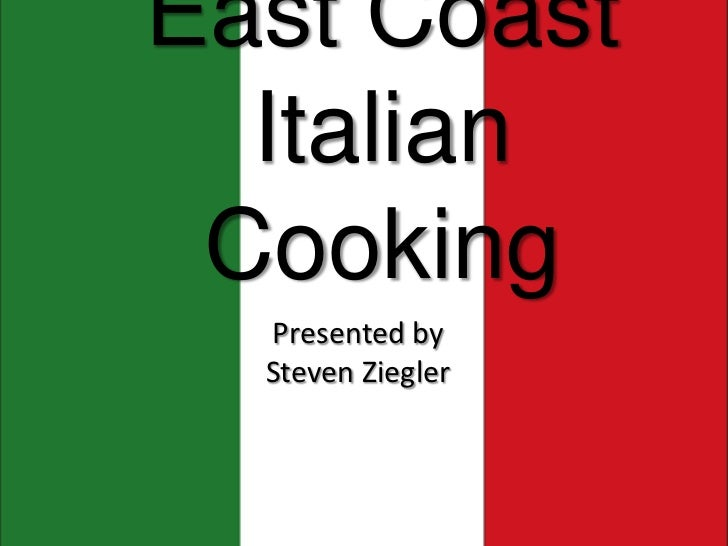 East Coast Italian Cooking<br />Presented by Steven Ziegler<br />