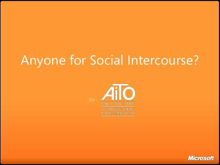 Anyone for Social Intercourse?             for