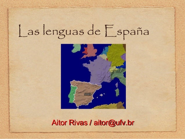 Las lenguas de España  Aitor Rivas / aitor@ufv.br