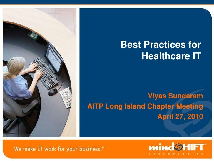 Best Practices for Healthcare IT<br />Viyas Sundaram<br />AITP Long Island Chapter Meeting  <br />April 27, 2010<br />