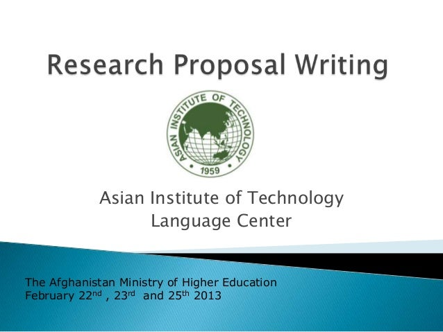 Asian Institute of Technology                  Language CenterThe Afghanistan Ministry of Higher EducationFebruary 22nd , ...