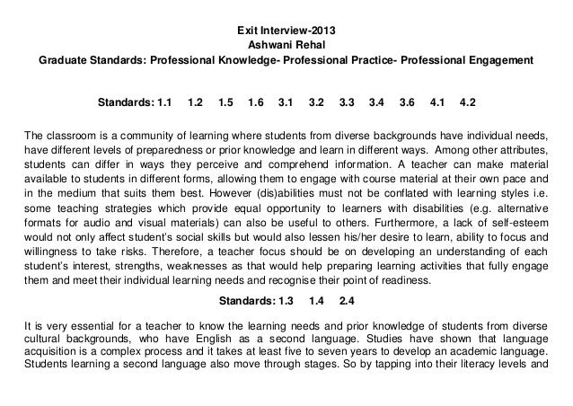 Exit Interview-2013 Ashwani Rehal Graduate Standards: Professional Knowledge- Professional Practice- Professional Engageme...
