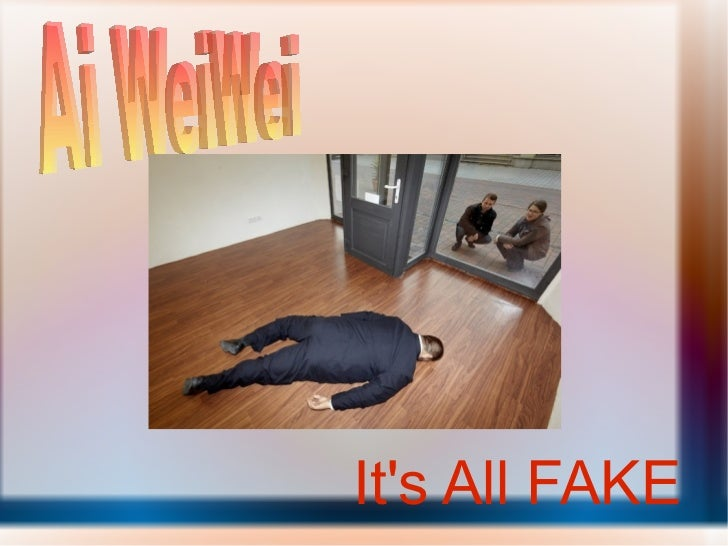 It's All FAKE Ai WeiWei