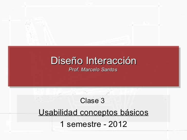 Diseno Interaccion - Clase 03   Usabilidad   Conceptos