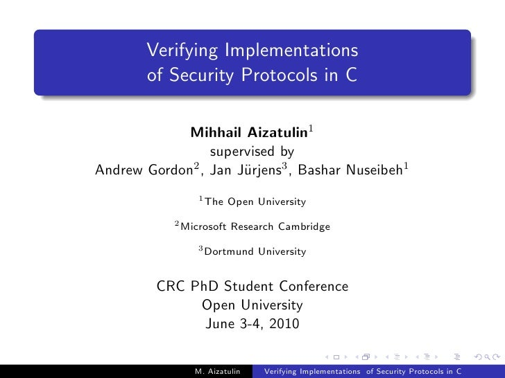 Verifying Implementations        of Security Protocols in C               Mihhail Aizatulin1                  supervised b...