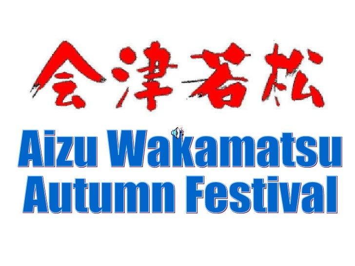 Aizu Wakamatsu  Autumn Festival