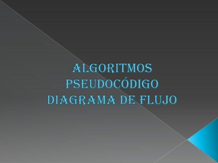 Algoritmospseudocódigodiagrama de flujo<br />