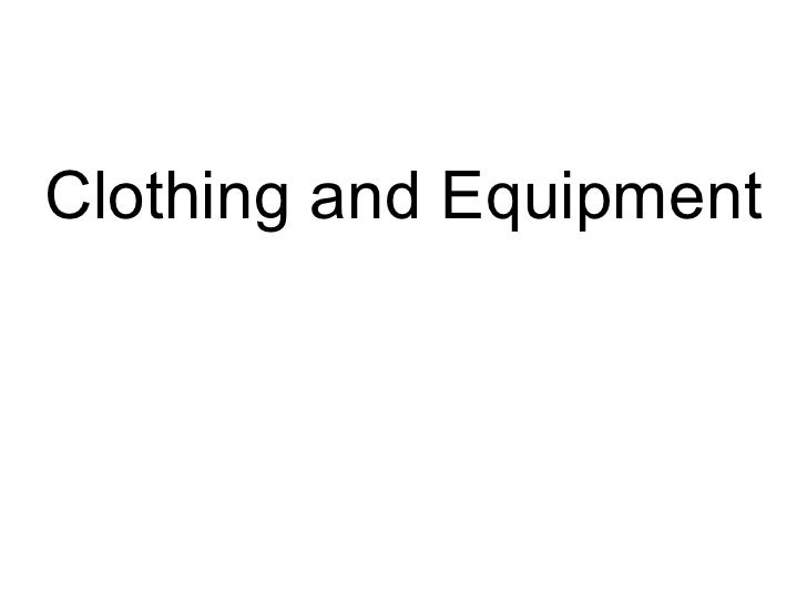 Clothing and Equipment