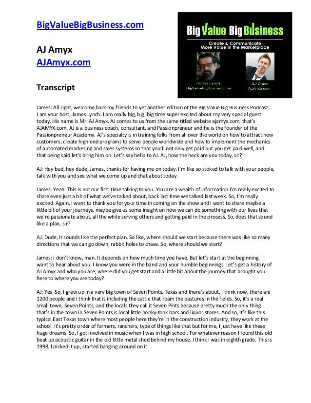 BigValueBigBusiness.com AJ Amyx AJAmyx.com Transcript James: All right, welcome back my friends to yet another edition of ...