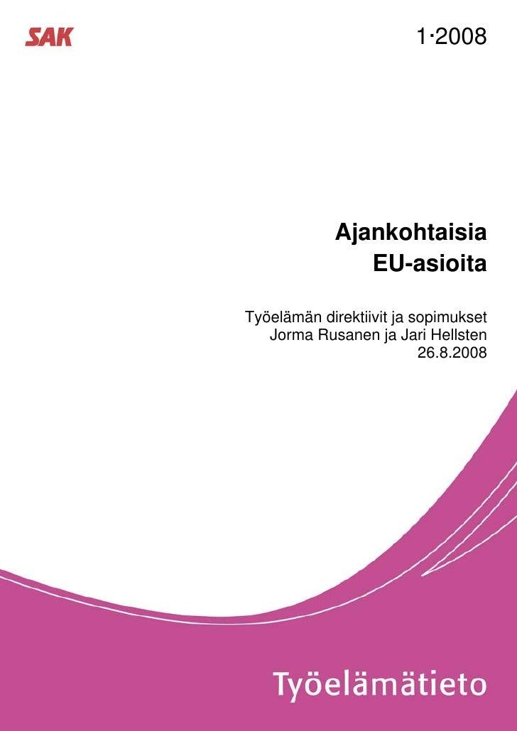 1·2008            Ajankohtaisia               EU-asioitaTyöelämän direktiivit ja sopimukset   Jorma Rusanen ja Jari Hellst...