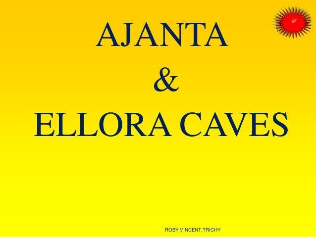 AJANTA & ELLORA CAVES ROBY VINCENT,TRICHY