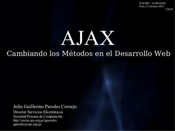 AJAX Julio Guillermo Paredes Cornejo Director Servicios Electrónicos   Sociedad Peruana de Computación http://socios.spc.o...