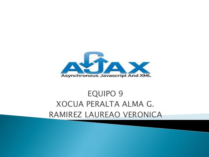 EQUIPO 9  XOCUA PERALTA ALMA G.RAMIREZ LAUREAO VERONICA