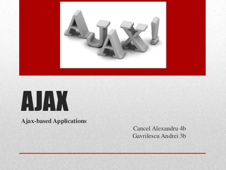 AJAXAjax-based Applications                          Cancel Alexandru 4b                          Gavrilescu Andrei 3b