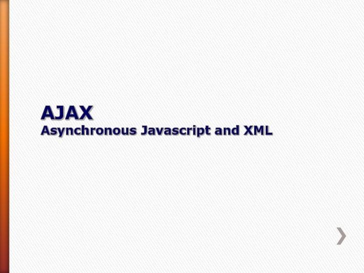  AJAX sta per Asynchronous Javascript and XML Molti pensano sia un linguaggio mentre invece è una tecnica Esiste da mol...