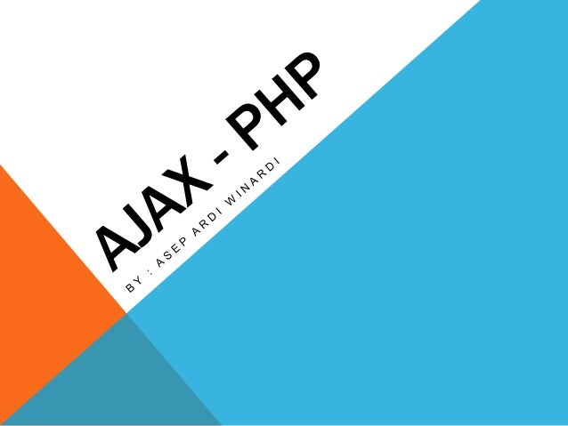 PENGENALAN / DEFINISI - AJAX (Asynchronous Javascript And XML) - Melakukan request terhadap server melalui javascript dan ...