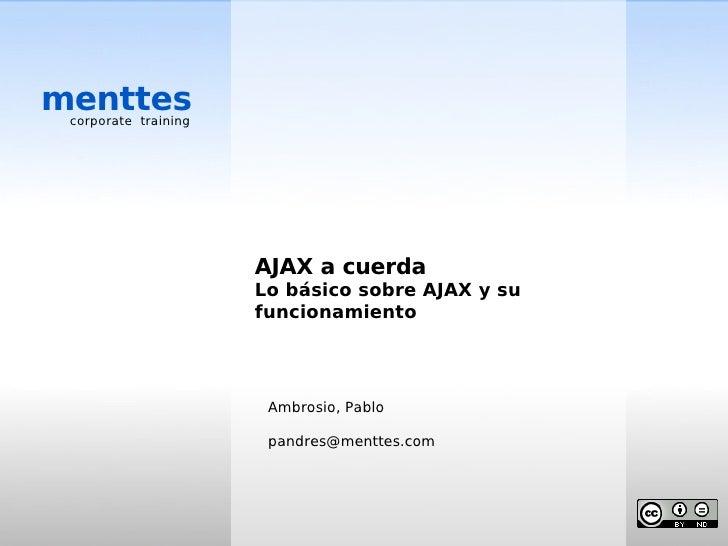 menttes  corporate training                           AJAX a cuerda                       Lo básico sobre AJAX y su       ...