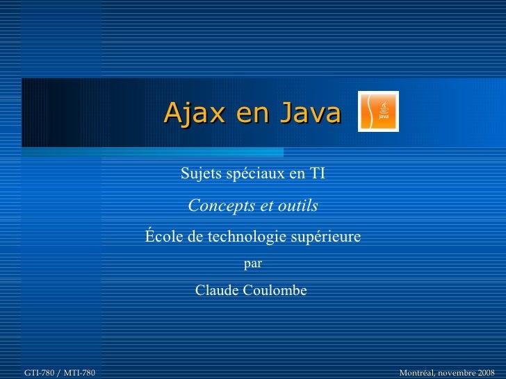 Ajax en Java                           Sujets spéciaux en TI                           Concepts et outils                 ...