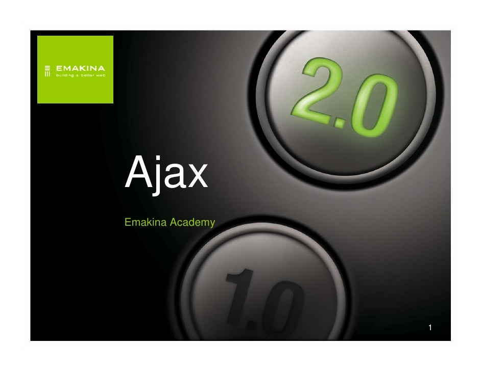 Emakina Academy 4 - AJAX, Flash & Rich Internet Applications: harnessing the technological background of the Web 2.0 revolution