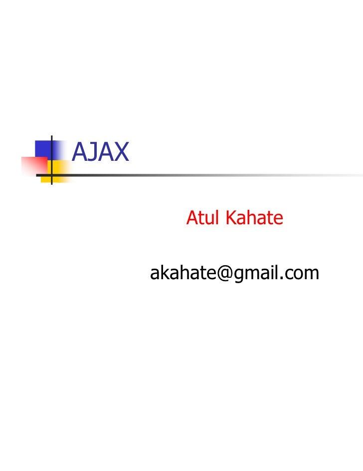 AJAX          Atul Kahate       akahate@gmail.com