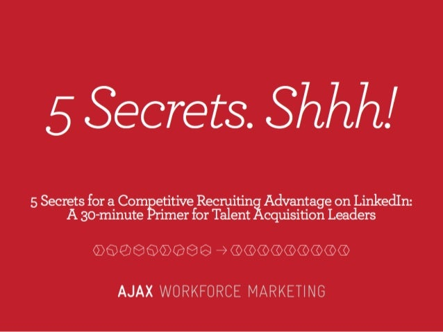 5 Secrets for a Competitive Recruiting Advantage on LinkedIn | Webcast