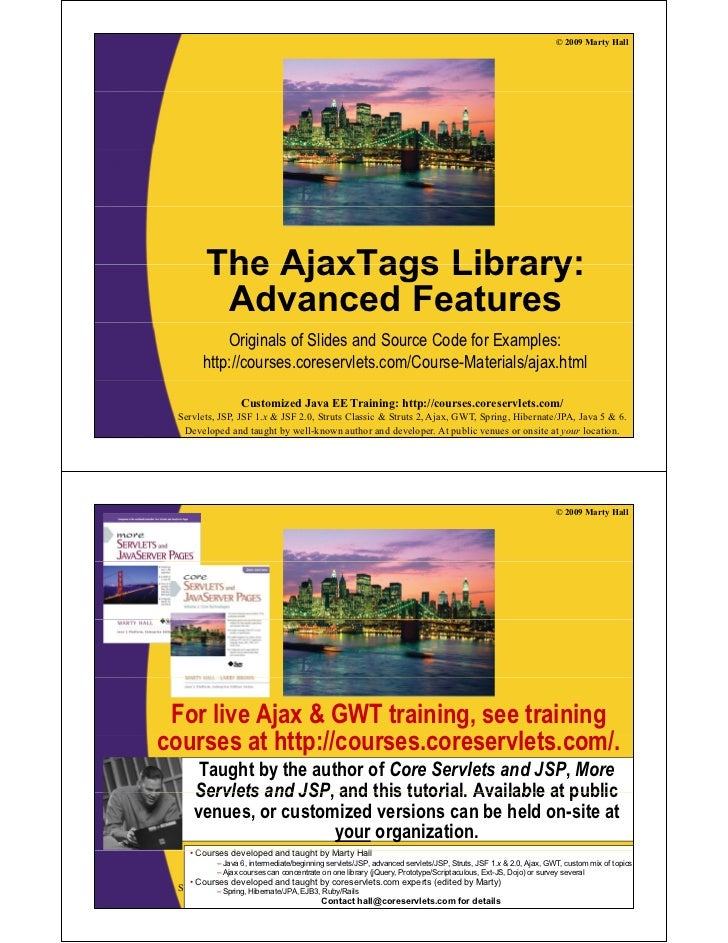© 2009 Marty Hall         The AjaxTags Library:          Advanced Features            Originals of Slides and Source Code ...