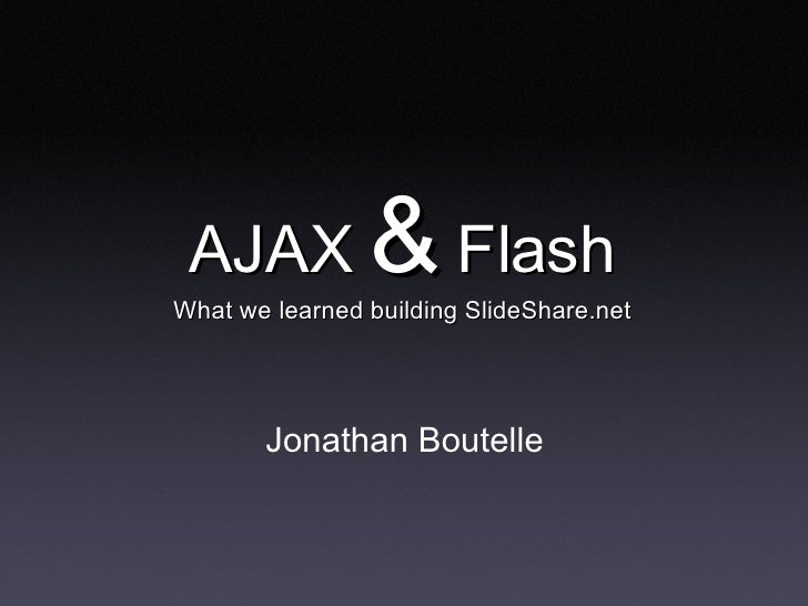 Ajax Vs Flash Whats Right For You 29514