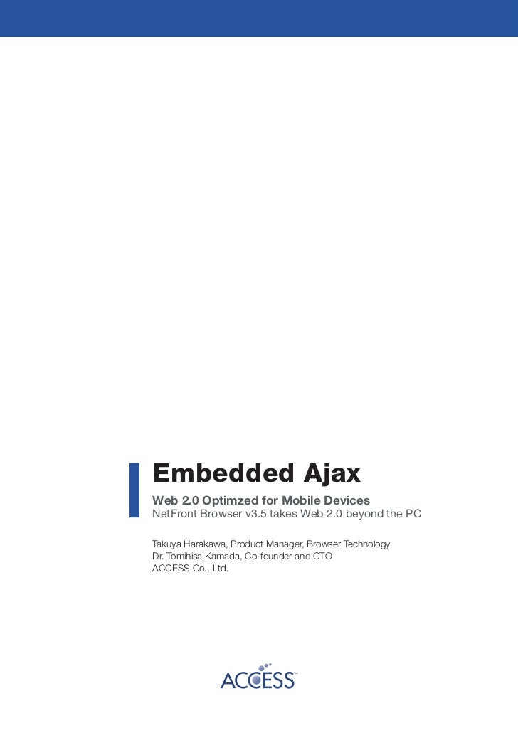 Embedded AjaxWeb 2.0 Optimzed for Mobile DevicesNetFront Browser v3.5 takes Web 2.0 beyond the PCTakuya Harakawa, Product ...