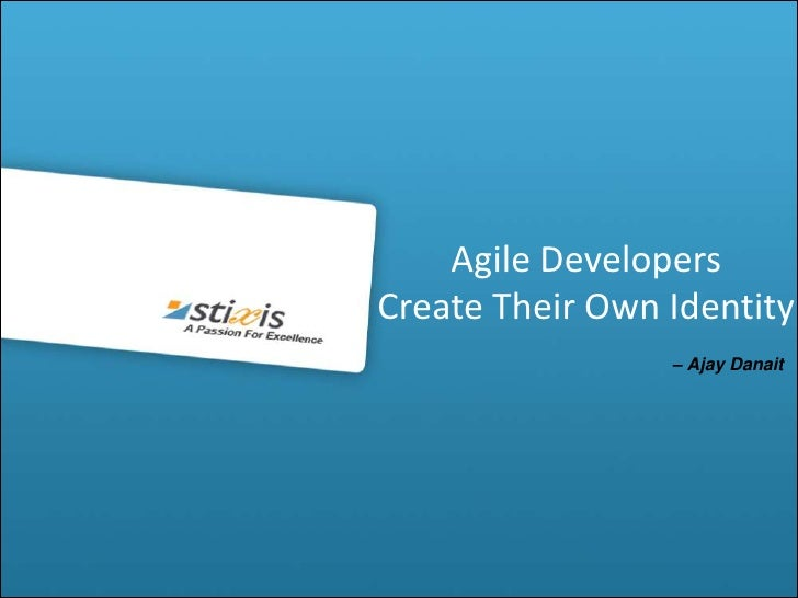 Agile developers create their own identity by Ajay Danait