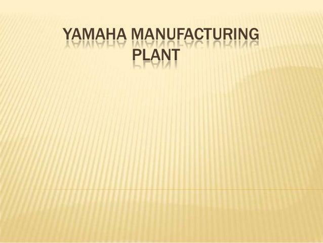 Yamaha Manufacturing Plant
