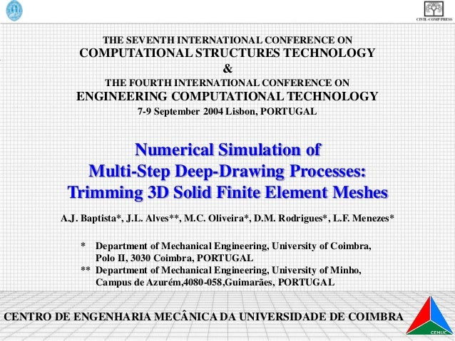Numerical Simulation of Multi-Step Deep-Drawing Processes: Trimming 3D Solid Finite Element Meshes A.J. Baptista*, J.L. Al...