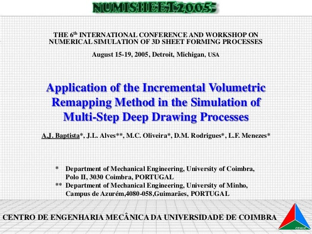 Application of the Incremental Volumetric Remapping Method in the Simulation of Multi-Step Deep Drawing Processes A.J. Bap...